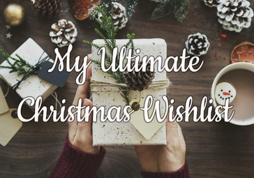 My Ultimate Christmas Wishlist