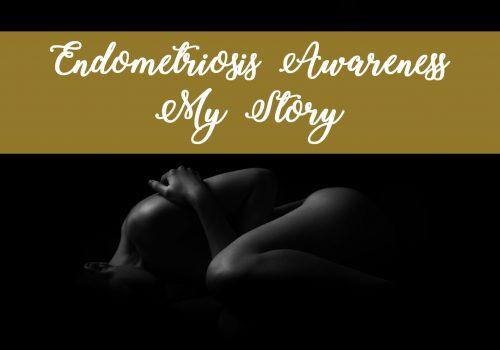 Endometriosis – My Story
