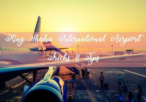King Shaka International Airport – Tips and Tricks