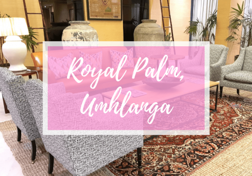 Staying at the Royal Palm Hotel, Umhlanga