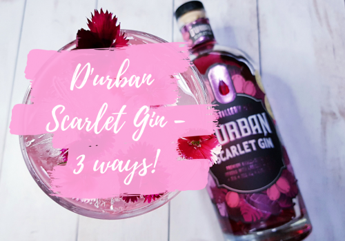 D'Urban Scarlet Gin – 3 Ways