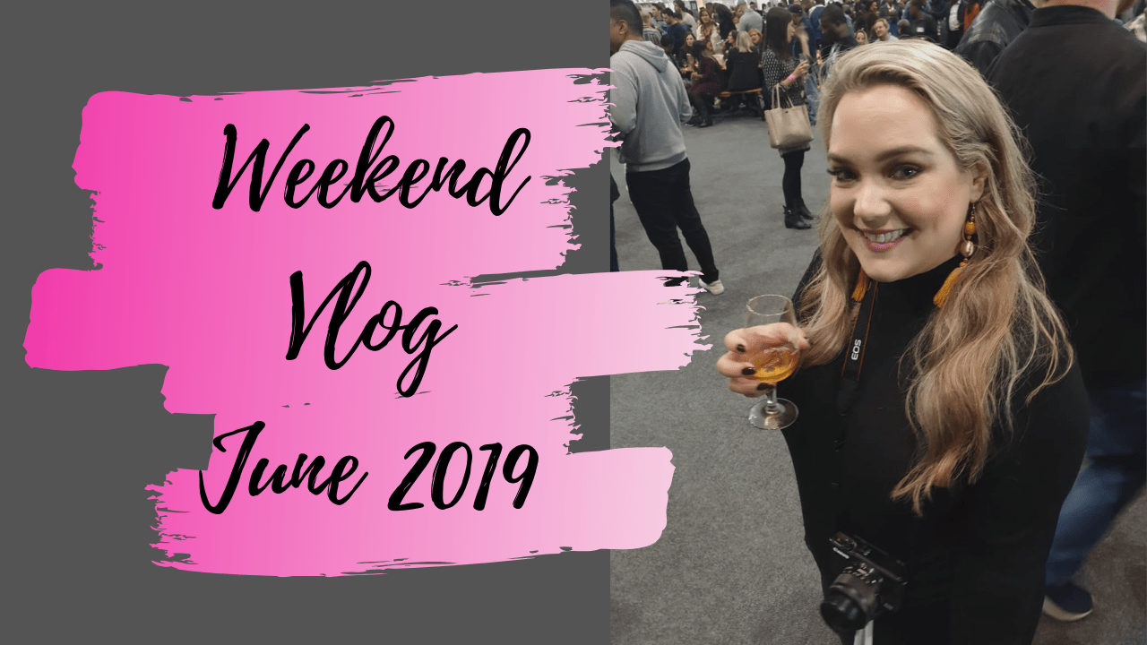 Weekend Vlog June 2019 1