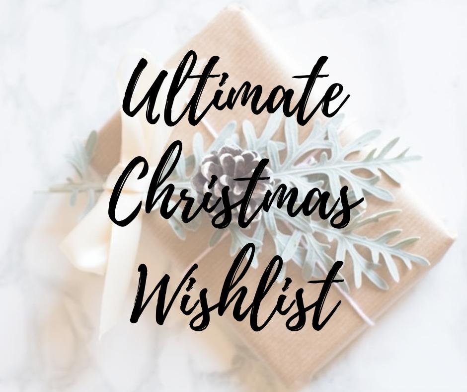 Ultimate Christmas Wishlist