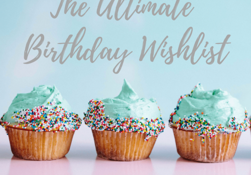 The Ultimate Birthday Wishlist