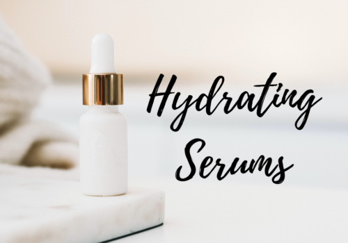 Hydrating Serums – TESTED & LOVED